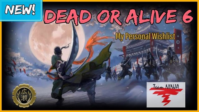 Dead or Alive 6 : My Personal Wishlist