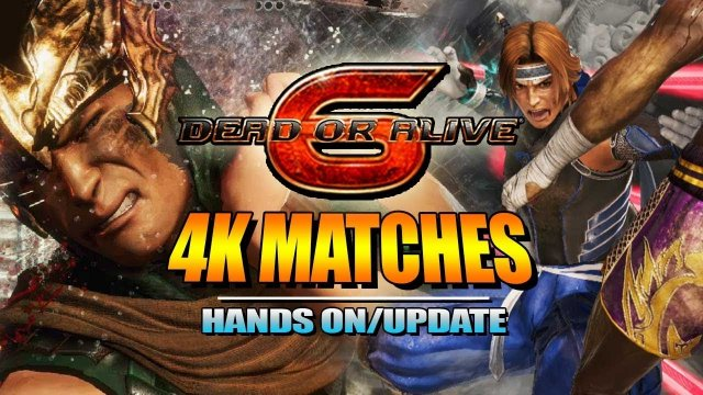 DEAD OR ALIVE 6: Hands On Impressions & 4K Match Footage